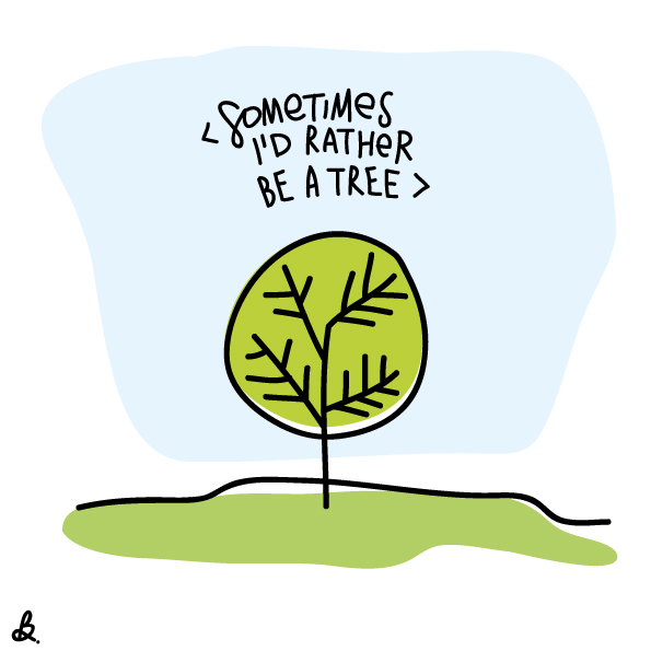 sometimes i'd rather be a tree - ilaria barcella illustration