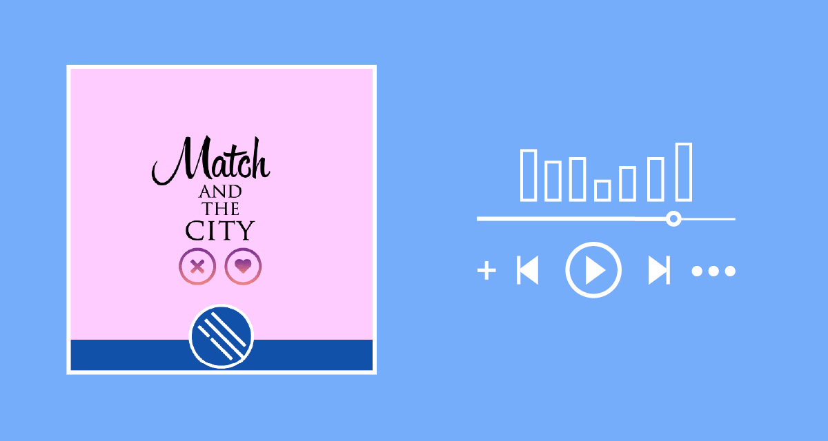 podcast match and the city